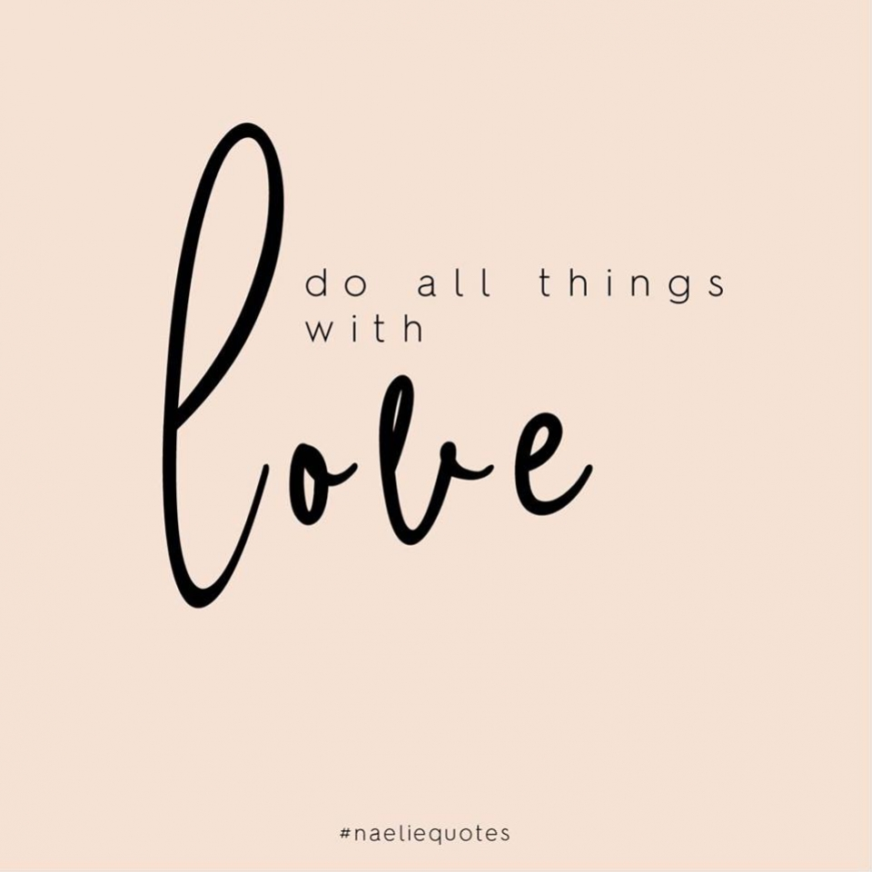 Do all things with love ❤